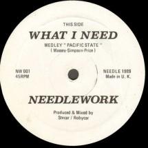 NEEDLEWORK - WHAT I NEED (MEDLEY PACIFIC STATE) - 1989 DISCO VINILE 33 GIRI